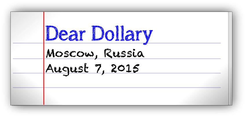 Dear Dollar-y (2015-08-07) Moscow
